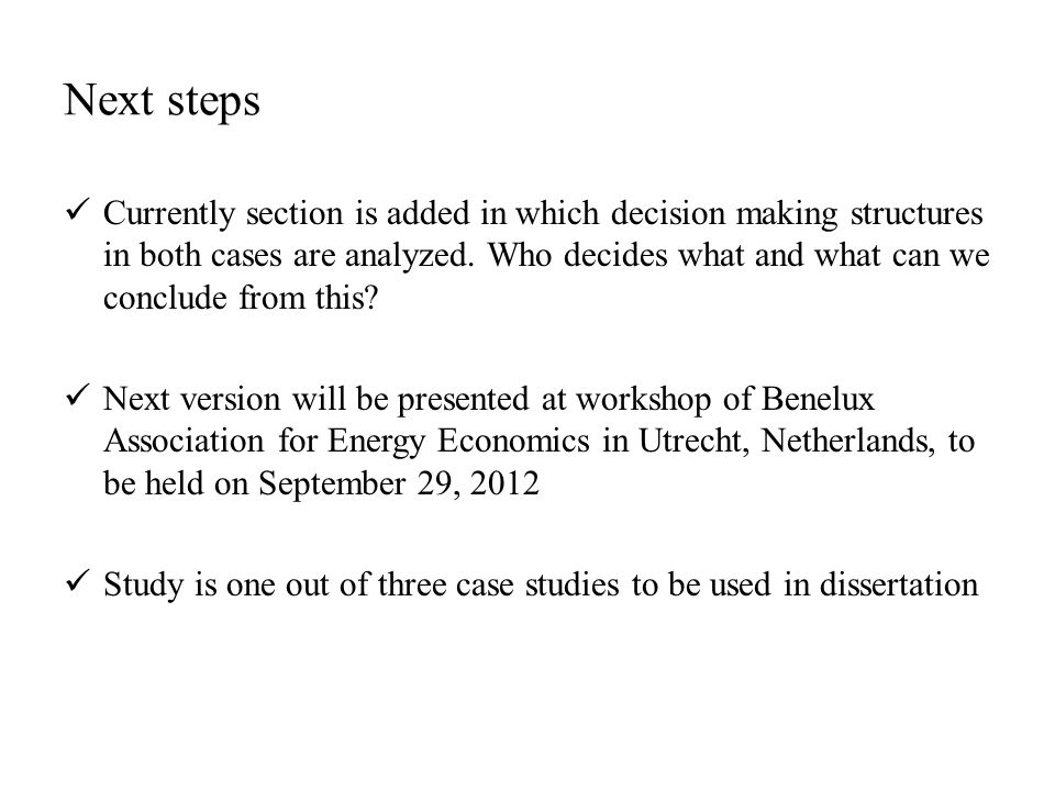 Next steps Currently section is added in which decision making structures in both cases are analyzed.