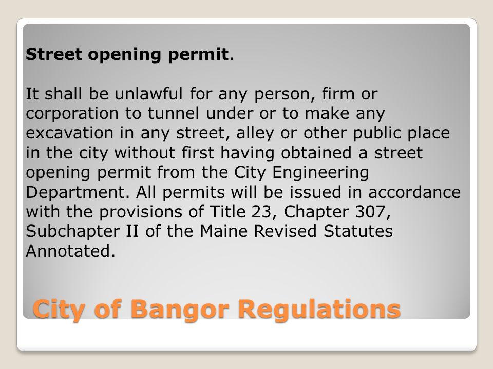 City of Bangor Regulations Street opening permit.