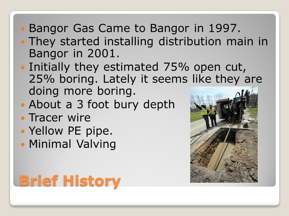 Brief History Bangor Gas Came to Bangor in 1997.