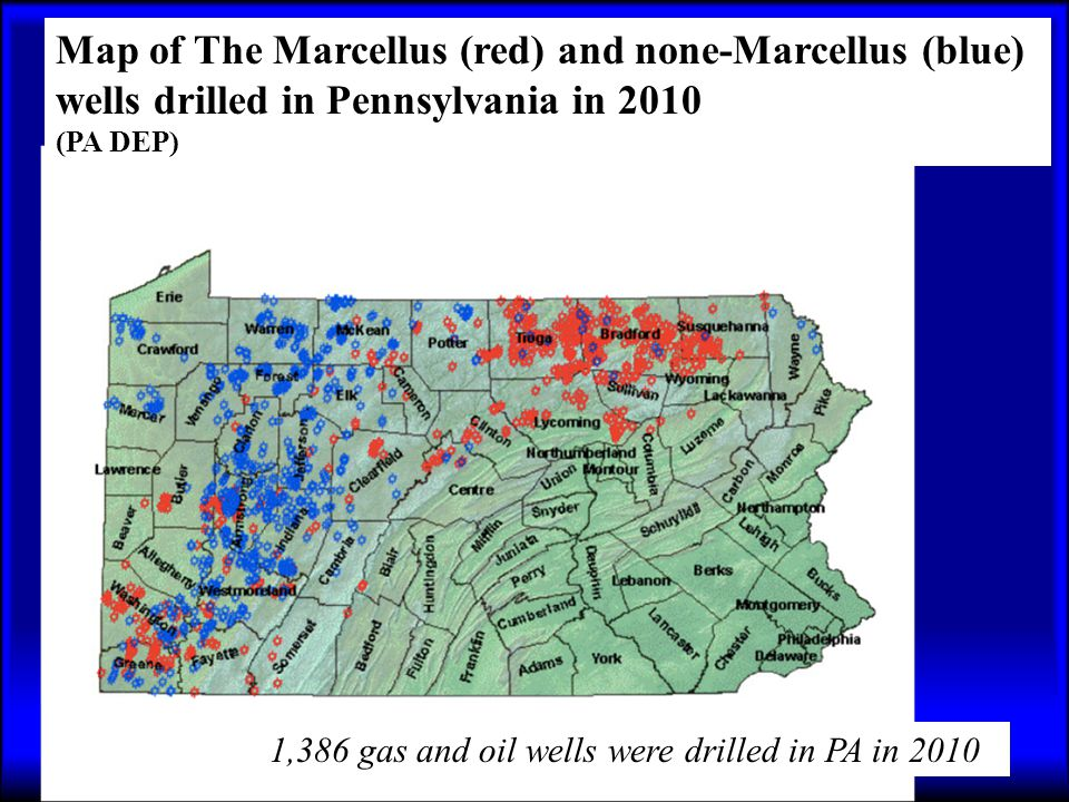 Map Map of The Marcellus (red) and none-Marcellus (blue) wells drilled in Pennsylvania in 2010 (PA DEP) 1,386 gas and oil wells were drilled in PA in