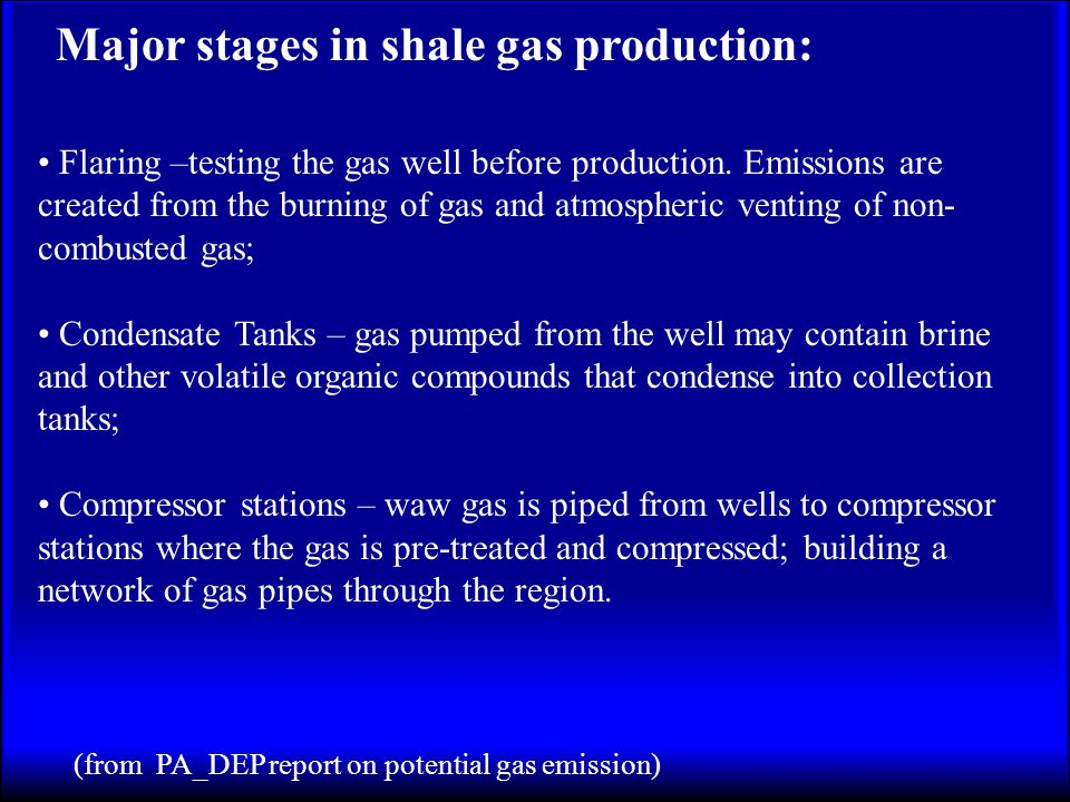 Major stages in shale gas production: Flaring –testing the gas well before production. Emissions are created from the burning of gas and atmospheric v