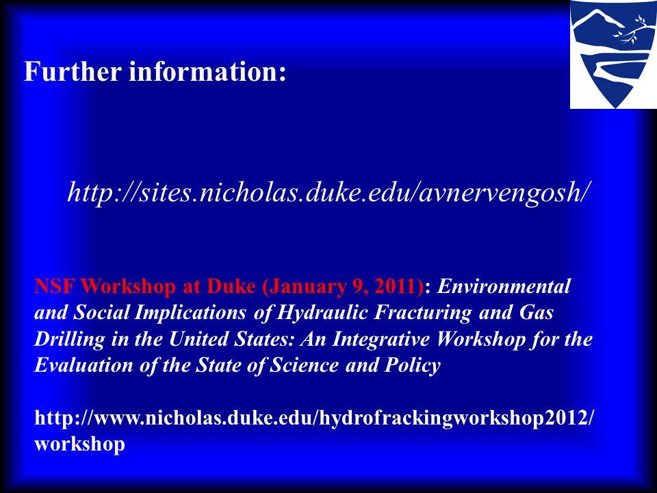 Further information: http://sites.nicholas.duke.edu/avnervengosh/ NSF Workshop at Duke (January 9, 2011): Environmental and Social Implications of Hyd