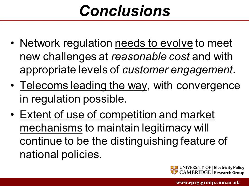 Conclusions Network regulation needs to evolve to meet new challenges at reasonable cost and with appropriate levels of customer engagement.