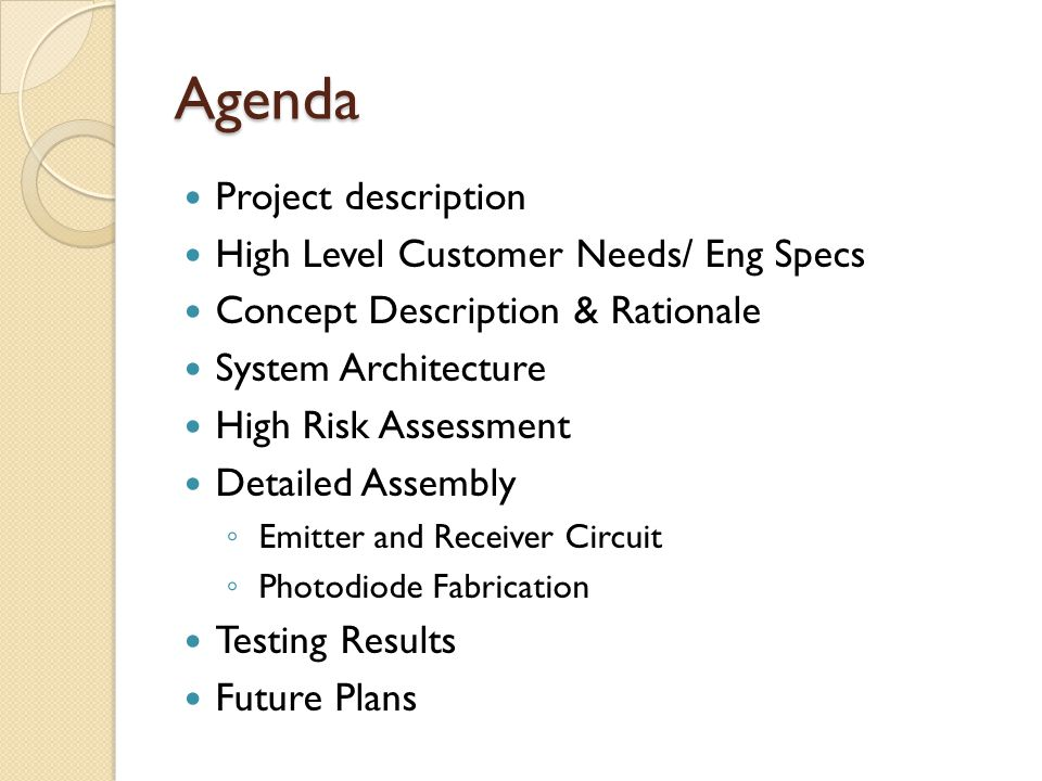 Agenda Project description High Level Customer Needs/ Eng Specs Concept Description & Rationale System Architecture High Risk Assessment Detailed Asse