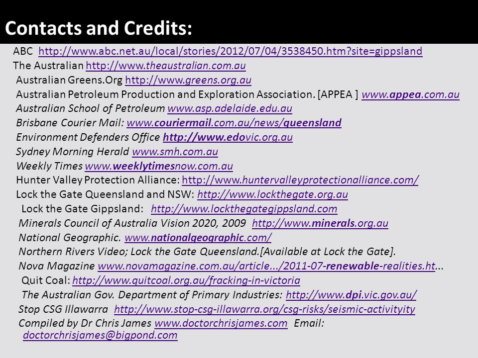 Contacts and Credits: ABC http://www.abc.net.au/local/stories/2012/07/04/3538450.htm?site=gippslandhttp://www.abc.net.au/local/stories/2012/07/04/3538450.htm?site=gippsland The Australian http://www.