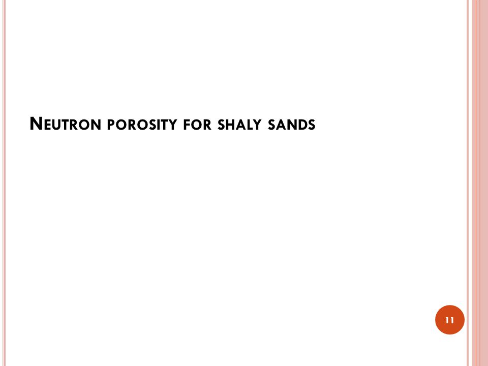N EUTRON POROSITY FOR SHALY SANDS 11