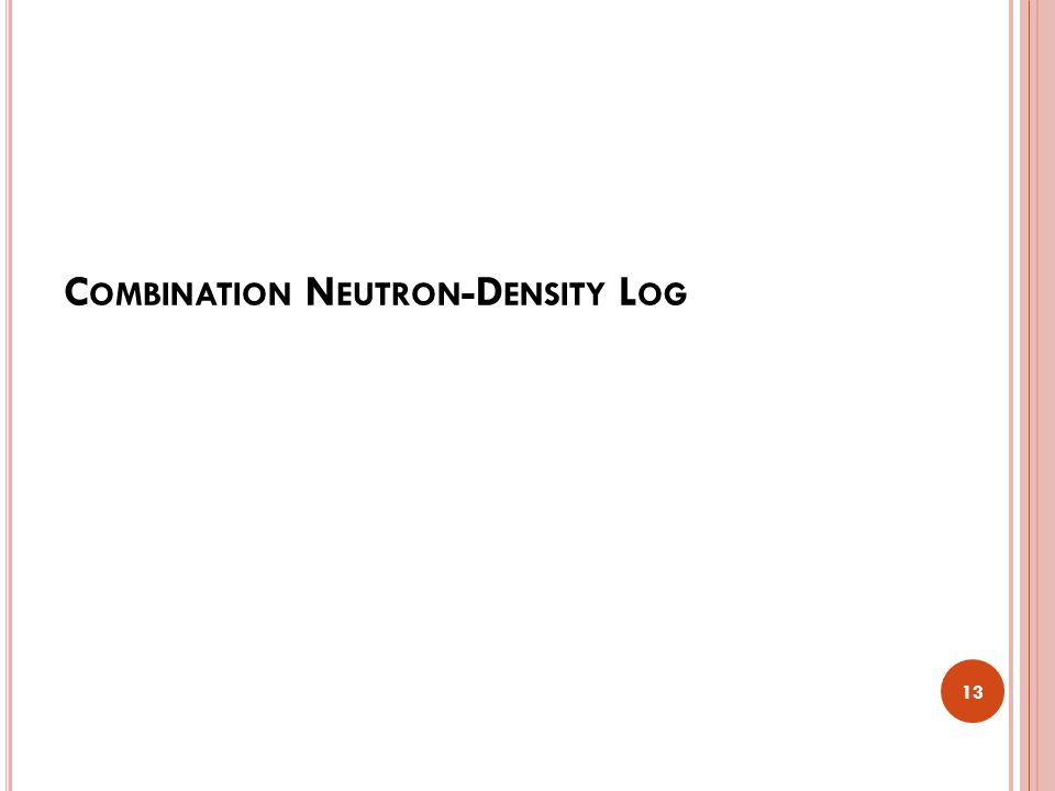 C OMBINATION N EUTRON -D ENSITY L OG 13