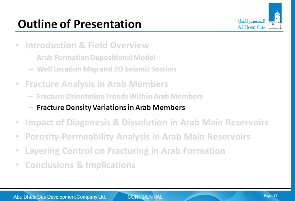 Abu Dhabi Gas Development Company Ltd. CONFIDENTIAL Page 17 Outline of Presentation Introduction & Field Overview – Arab Formation Depositional Model