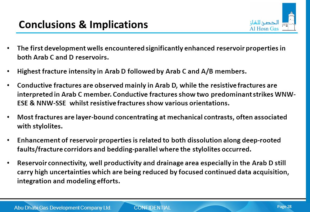 Abu Dhabi Gas Development Company Ltd. CONFIDENTIAL Page 28 Conclusions & Implications The first development wells encountered significantly enhanced