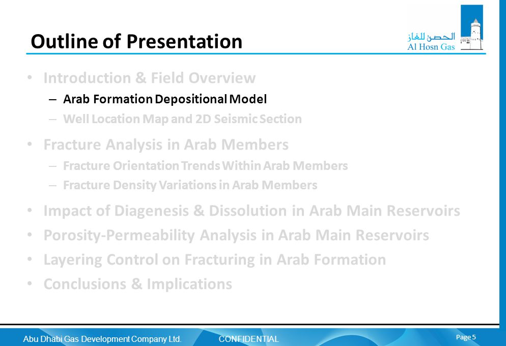 Abu Dhabi Gas Development Company Ltd. CONFIDENTIAL Page 5 Outline of Presentation Introduction & Field Overview – Arab Formation Depositional Model –
