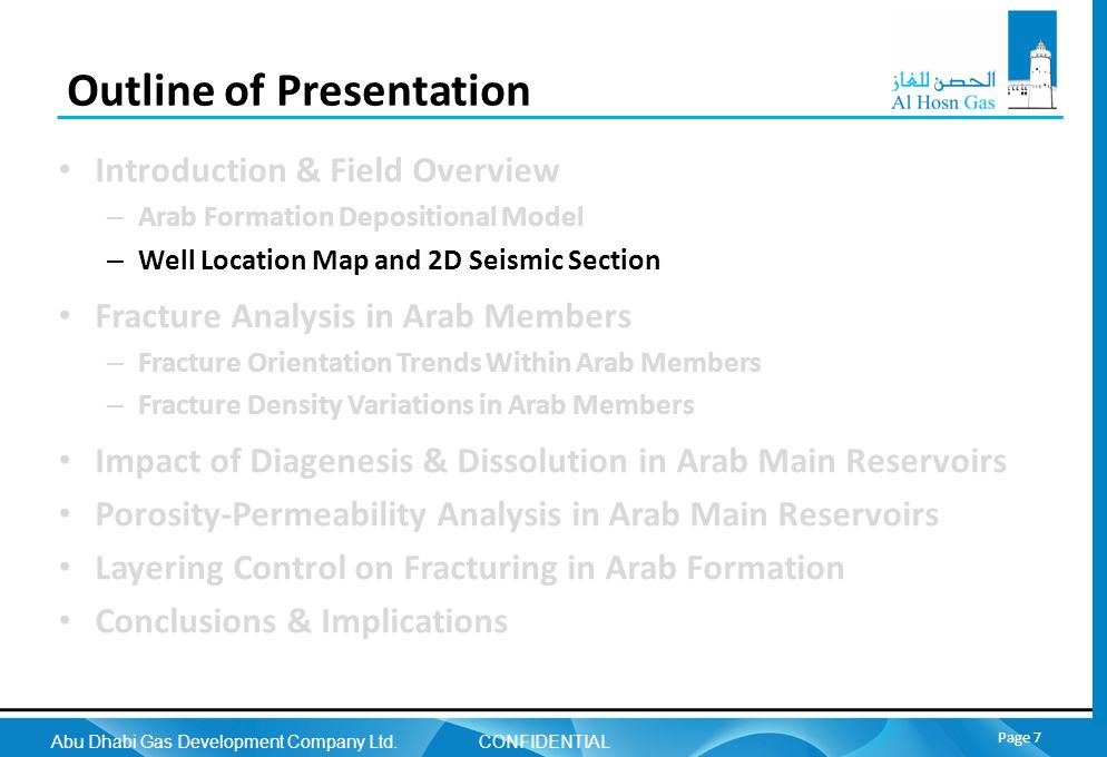 Abu Dhabi Gas Development Company Ltd. CONFIDENTIAL Page 7 Outline of Presentation Introduction & Field Overview – Arab Formation Depositional Model –