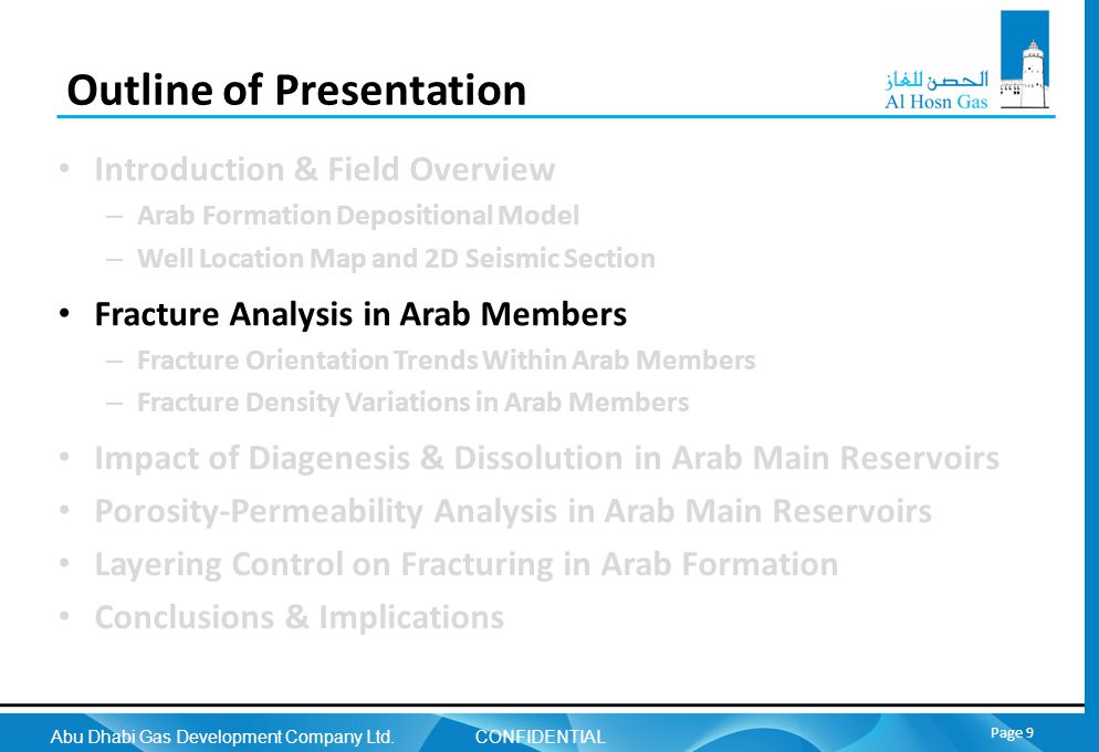 Abu Dhabi Gas Development Company Ltd. CONFIDENTIAL Page 9 Outline of Presentation Introduction & Field Overview – Arab Formation Depositional Model –