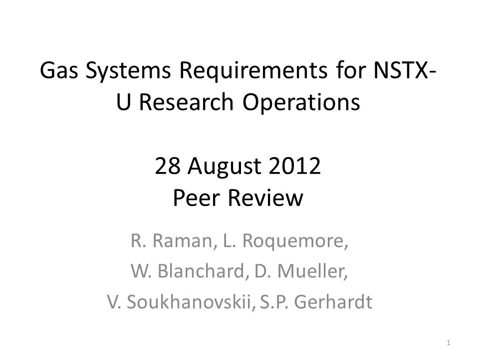 Gas Systems Requirements for NSTX- U Research Operations 28 August 2012 Peer Review R.
