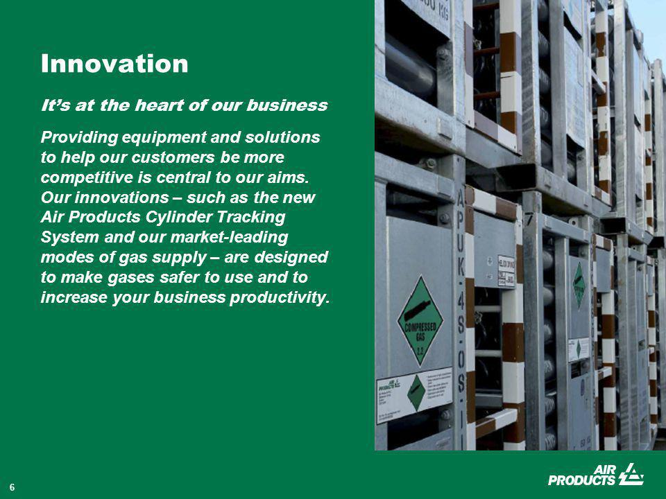 6 Innovation Its at the heart of our business Providing equipment and solutions to help our customers be more competitive is central to our aims.