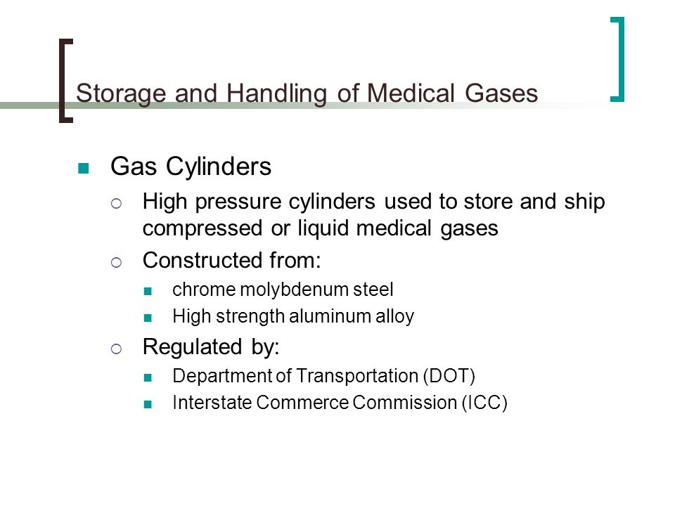 Storage and Handling of Medical Gases Bulk Air Supply Systems Most systems use two compressors that work independently, or in tandem if need arises Each must have the capacity to supply 100% of average peek demand Dryer removes humidity from air entering piping system Reducing valve reduces pressure to 50 psi or the desired working pressure