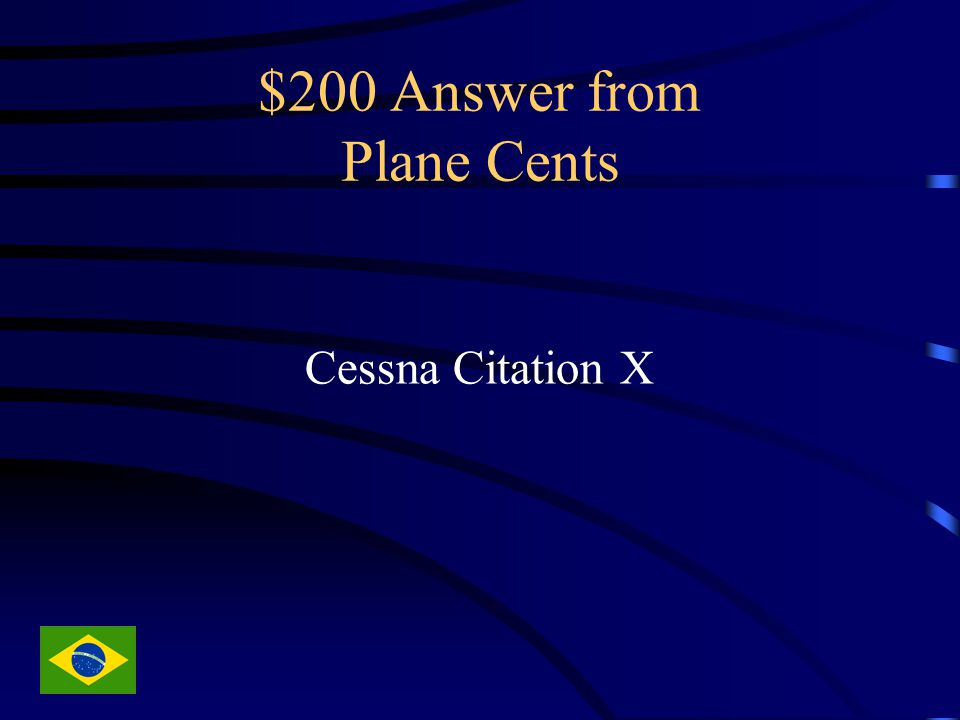 $200 Answer from Plane Cents Cessna Citation X
