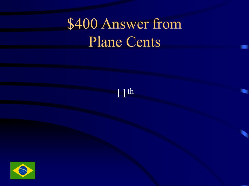 $400 Answer from Plane Cents 11 th