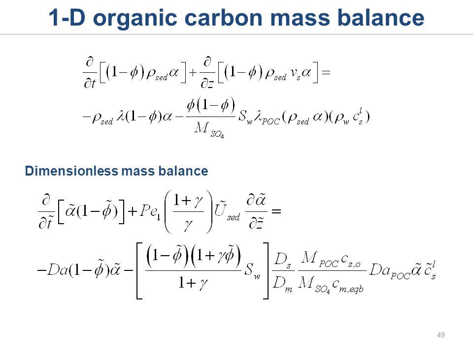 1-D organic carbon mass balance Dimensionless mass balance 49