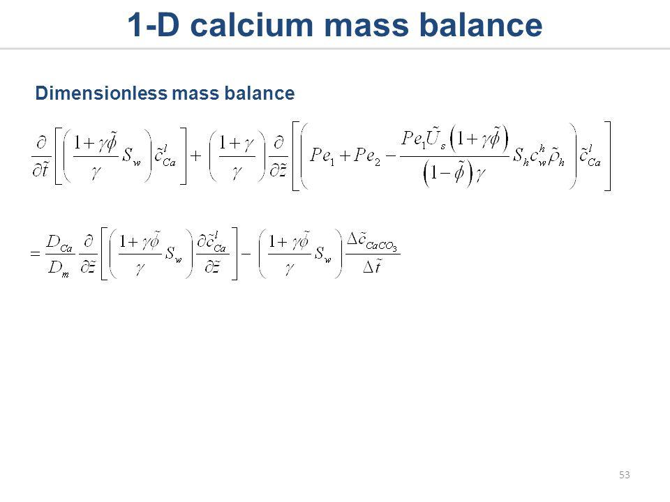 1-D calcium mass balance Dimensionless mass balance 53
