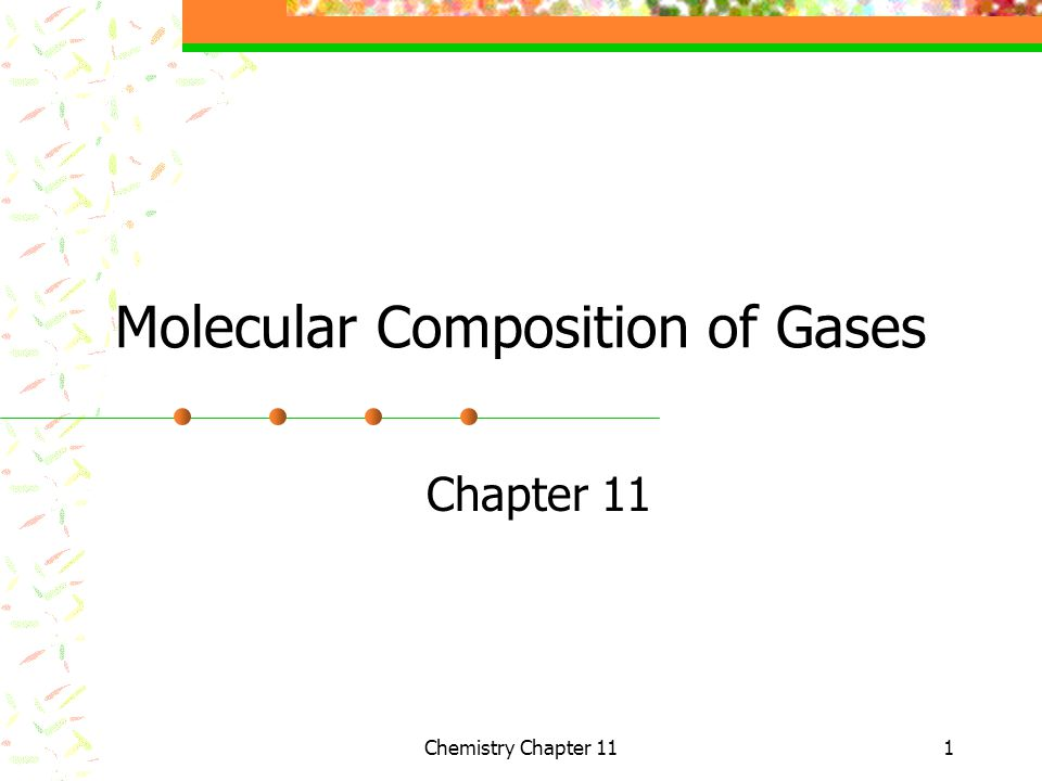 2 Gay-Lussacs law of combining volumes of gases At constant temperature and pressure, the volumes of gaseous reactants and products can be expressed as ratios of small whole numbers Chemistry Chapter 11