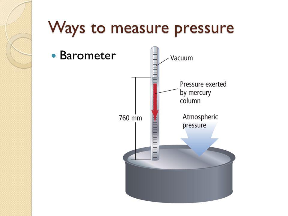 Ways to measure pressure Barometer