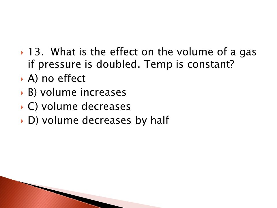 12. In the ideal gas law n stands for A) molecular mass B) moles of gas C) mass of gas D) density of gas
