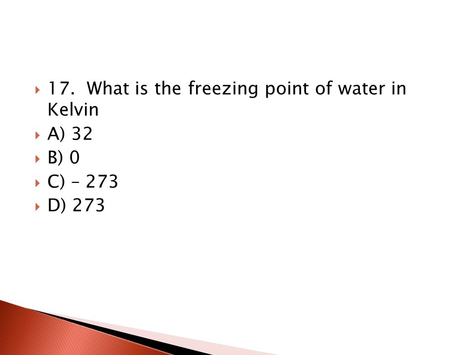 16. At constant volume, what is the effect on the pressure if you double Kelvin temp A) decrease B) increase C) doubles D_ no effect
