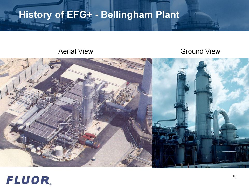 History of EFG+ - Bellingham Plant 10 Aerial ViewGround View