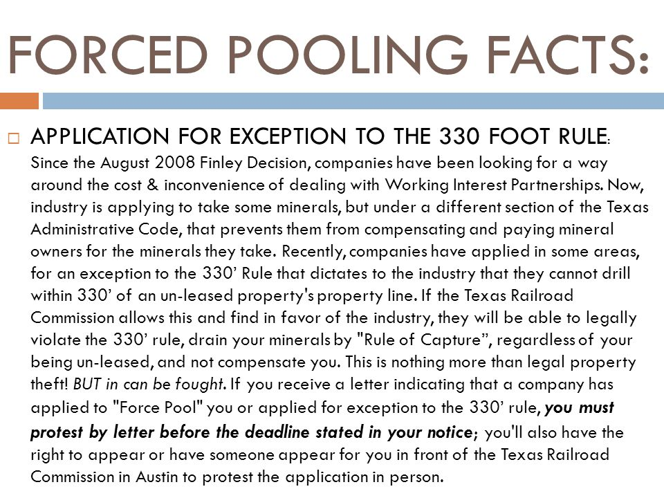 FORCED POOLING FACTS: APPLICATION FOR EXCEPTION TO THE 330 FOOT RULE : Since the August 2008 Finley Decision, companies have been looking for a way around the cost & inconvenience of dealing with Working Interest Partnerships.
