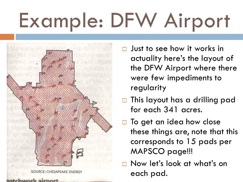 Example: DFW Airport Just to see how it works in actuality heres the layout of the DFW Airport where there were few impediments to regularity This layout has a drilling pad for each 341 acres.