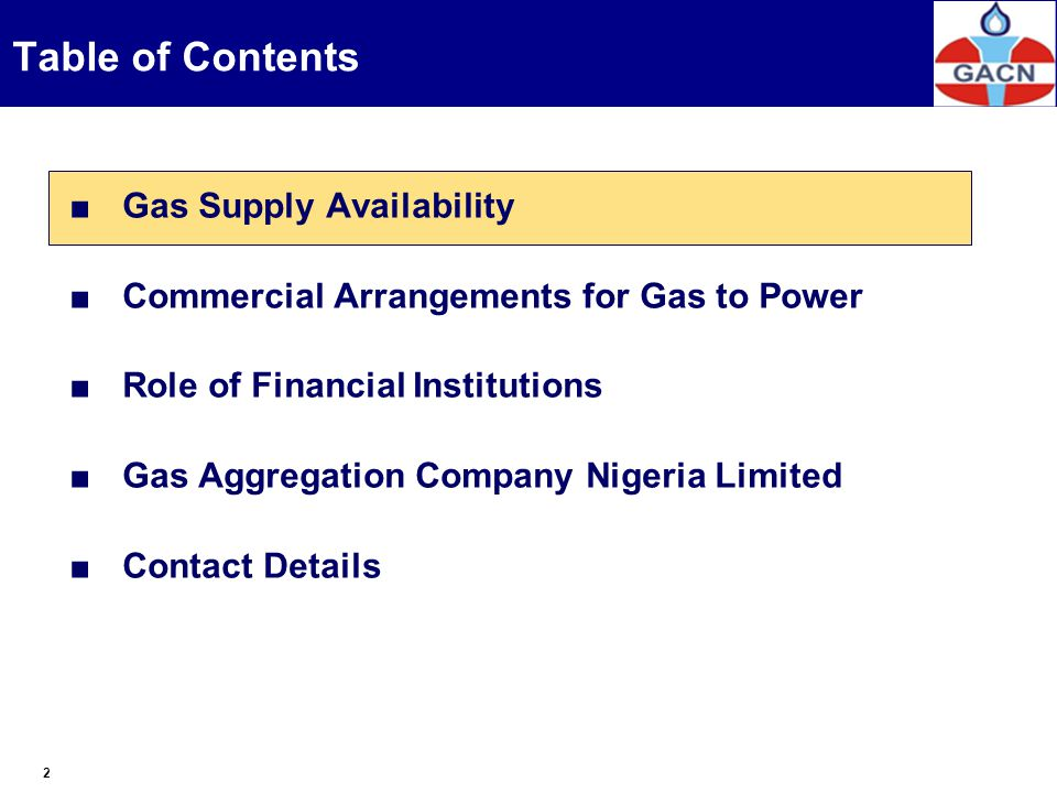 Gas Supply Availability Commercial Arrangements for Gas to Power Role of Financial Institutions Gas Aggregation Company Nigeria Limited Contact Detail