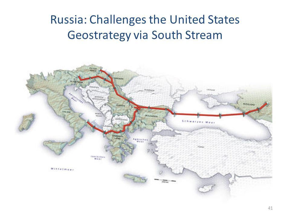 Russia: Challenges the United States Geostrategy via South Stream 41
