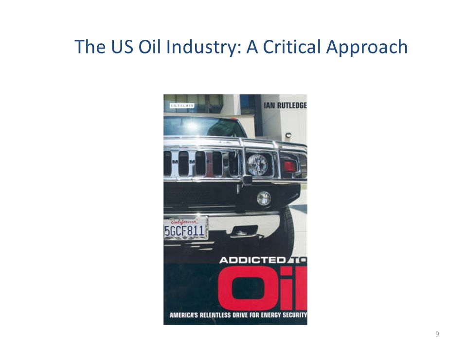 The US Oil Industry: A Critical Approach 9