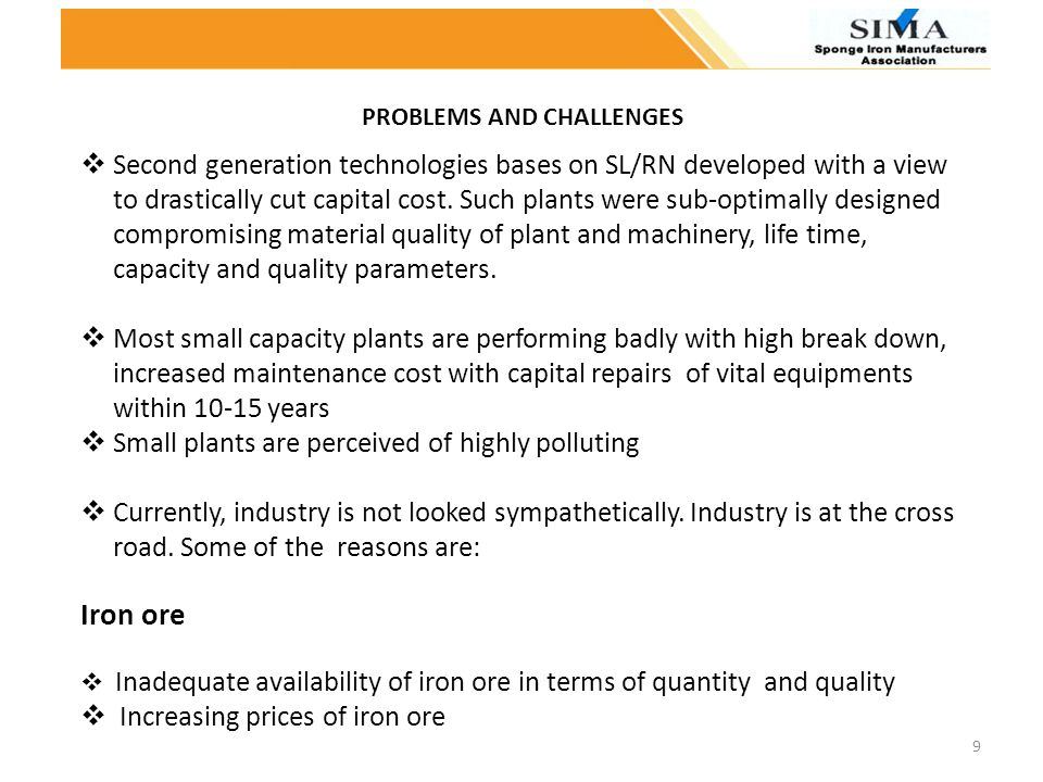 9 Second generation technologies bases on SL/RN developed with a view to drastically cut capital cost. Such plants were sub-optimally designed comprom