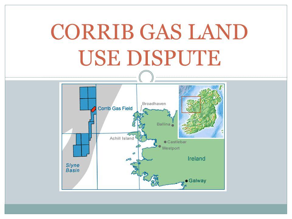CORRIB GAS LAND USE DISPUTE