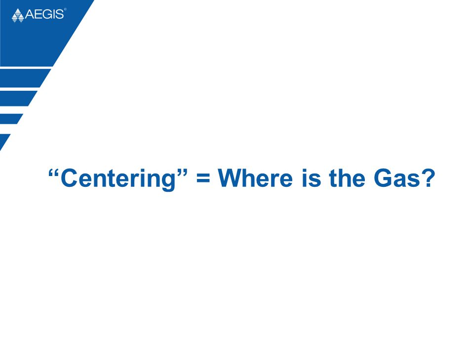 Centering = Where is the Gas