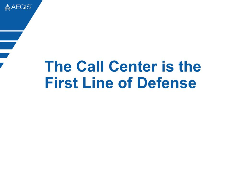 The Call Center is the First Line of Defense