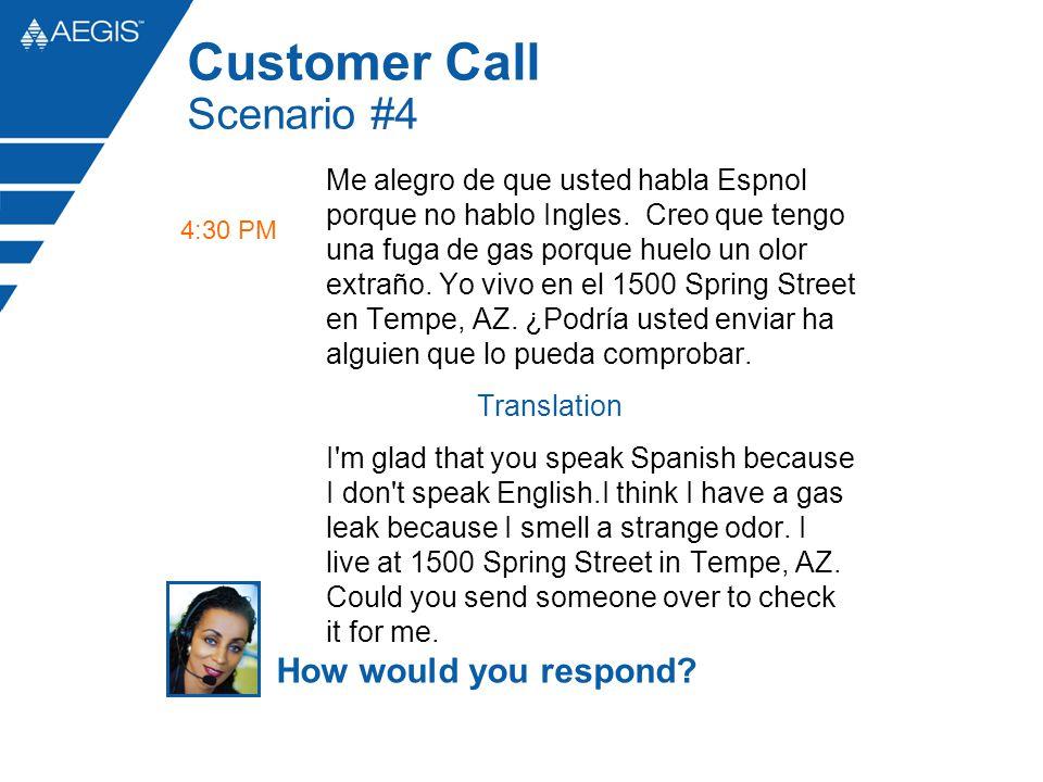 Me alegro de que usted habla Espnol porque no hablo Ingles. Creo que tengo una fuga de gas porque huelo un olor extraño. Yo vivo en el 1500 Spring Str