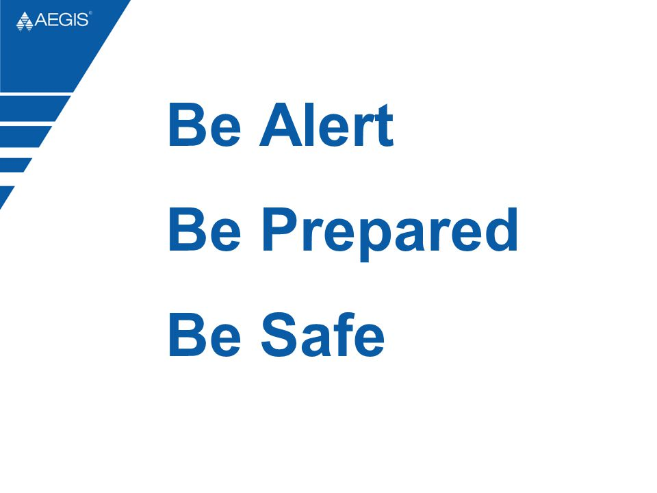 Be Alert Be Prepared Be Safe