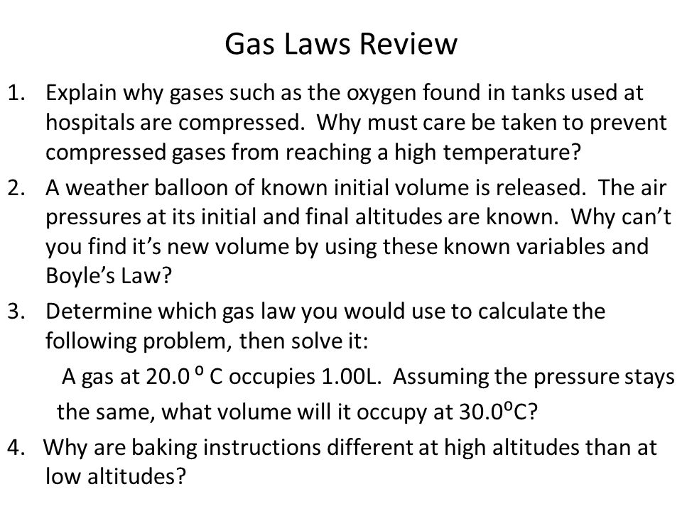 Gas Laws Review 1.Explain why gases such as the oxygen found in tanks used at hospitals are compressed.