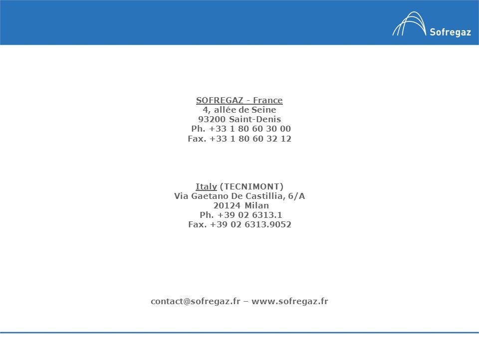 SOFREGAZ - France 4, allée de Seine 93200 Saint-Denis Ph. +33 1 80 60 30 00 Fax. +33 1 80 60 32 12 Italy (TECNIMONT) Via Gaetano De Castillia, 6/A 201