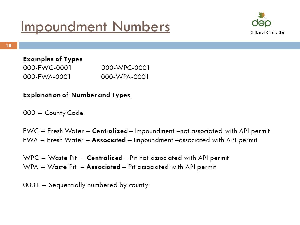 Impoundment Numbers Examples of Types 000-FWC-0001 000-WPC-0001 000-FWA-0001 000-WPA-0001 Explanation of Number and Types 000 = County Code FWC = Fres