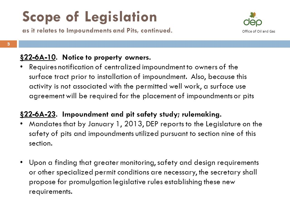 Scope of Legislation as it relates to Impoundments and Pits, continued. §22-6A-10. Notice to property owners. Requires notification of centralized imp