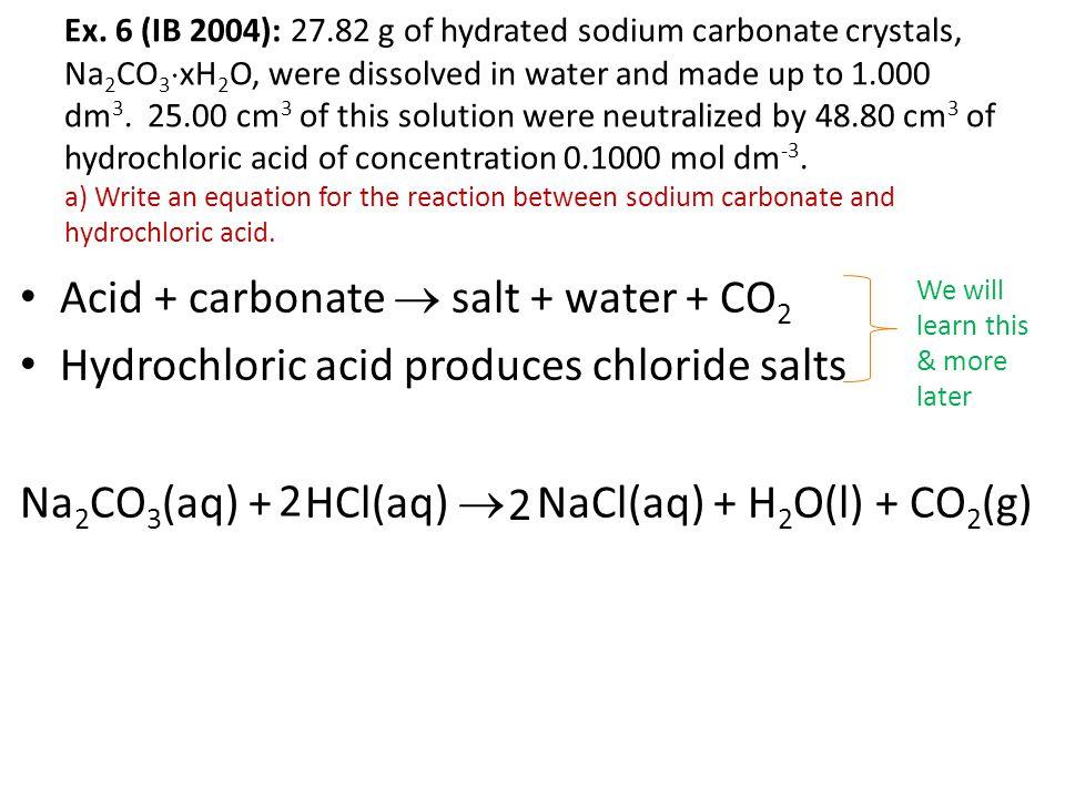 Ex. 5 (IB 2004): c) Calculate the mass of zinc iodide that will be produced. 0.3940 mol of ZnI 2 will be produced. 0.3940 mol x 319.18 g mol -1 = 125.