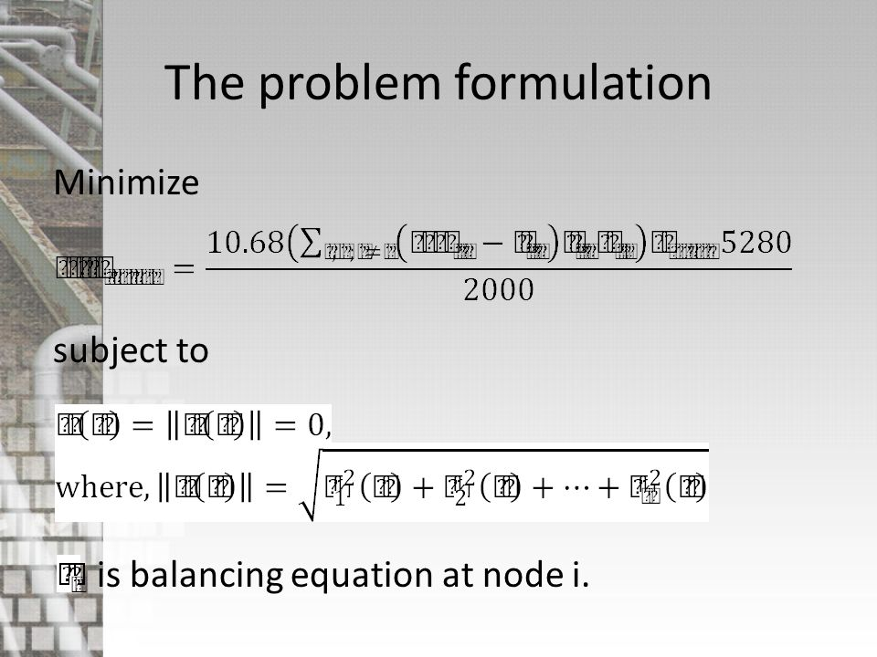 The problem formulation Minimize subject to is balancing equation at node i.