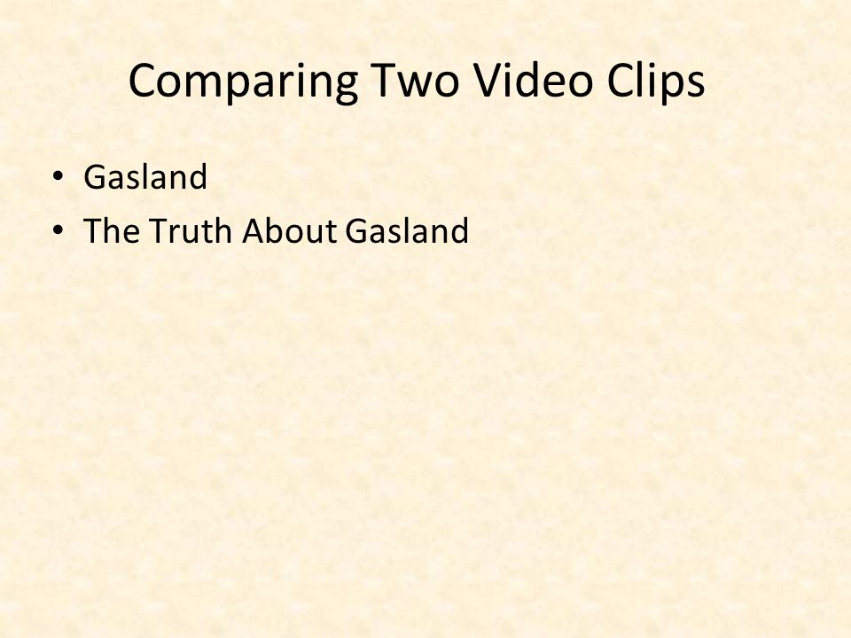 Comparing Two Video Clips Gasland The Truth About Gasland
