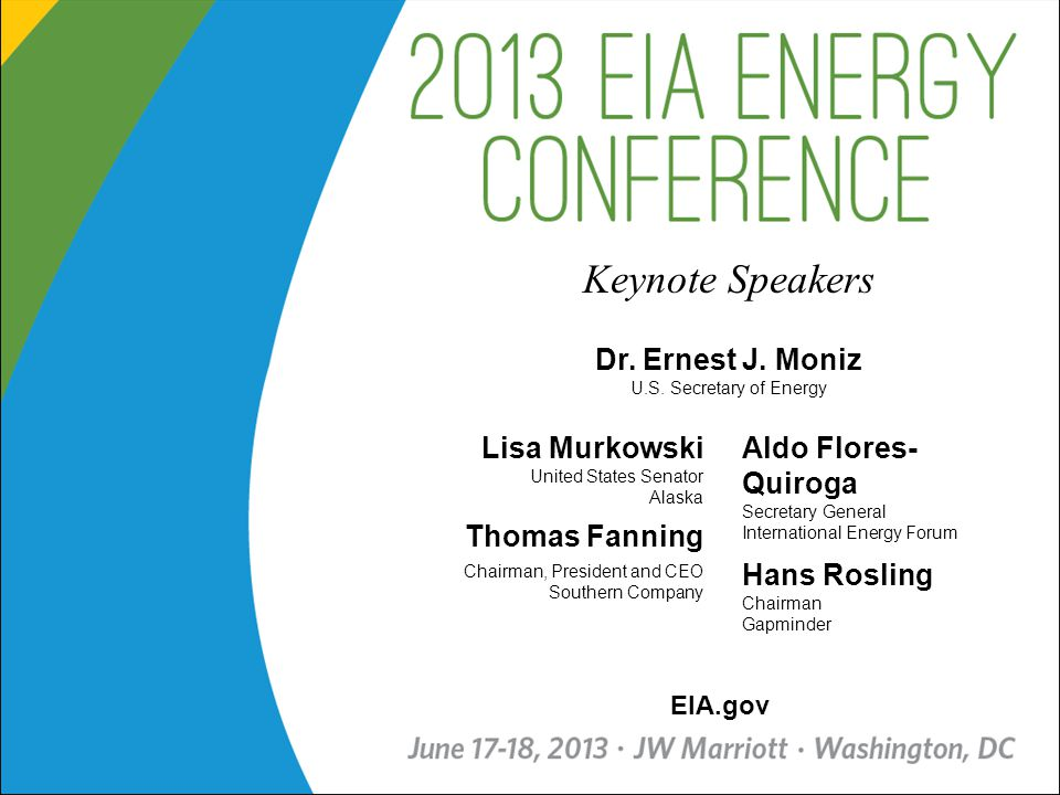 20 Keynote Speakers Dr. Ernest J. Moniz U.S.