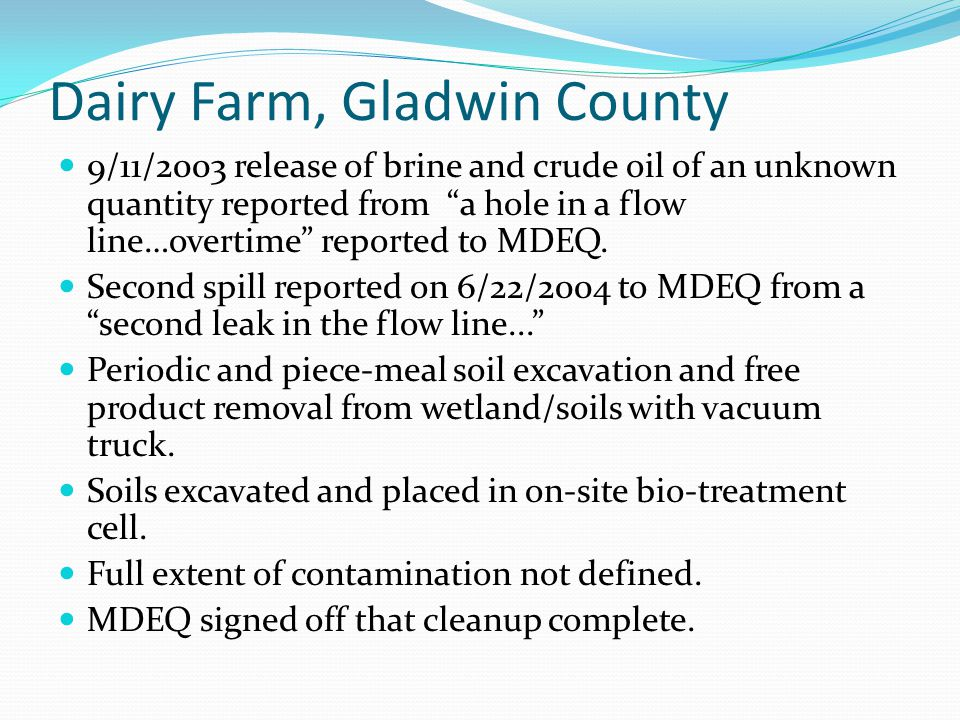 Dairy Farm, Gladwin County 9/11/2003 release of brine and crude oil of an unknown quantity reported from a hole in a flow line…overtime reported to MD