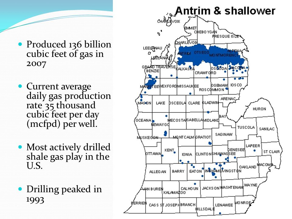 Produced 136 billion cubic feet of gas in 2007 Current average daily gas production rate 35 thousand cubic feet per day (mcfpd) per well. Most activel