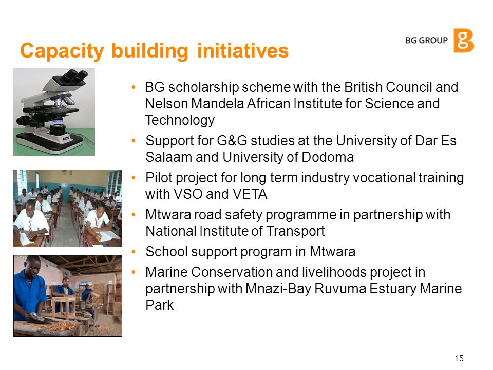 Capacity building initiatives BG scholarship scheme with the British Council and Nelson Mandela African Institute for Science and Technology Support f